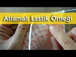 Atlamalı Lastik Örneği Örgüsü #örgü #lastik #battaniye #knitting #model - YouTube