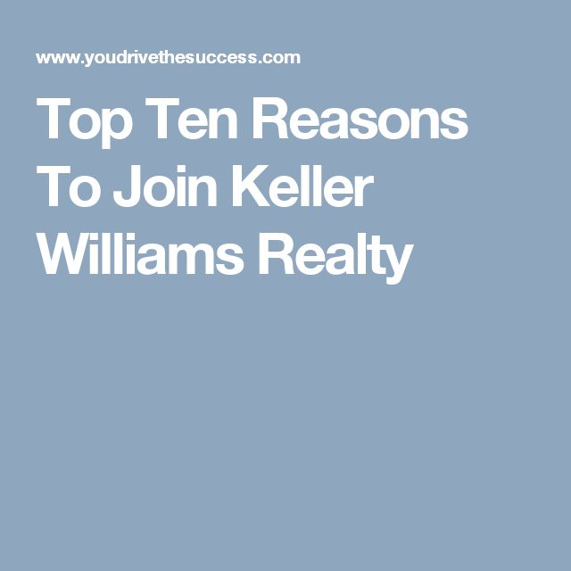 Top Ten Reasons To Join Keller Williams Realty