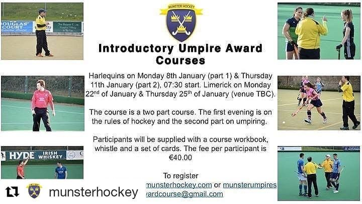#Repost @munsterhockey (@get_repost)  The MHUA are running 2 umpiring courses in January. Harlequins on Monday 8th January (part 1) & Thursday 11th January (part 2) 07:30pm start. Limerick on Monday 22nd of January & Thursday 25th of January (venue TBC). The course is a two part course. The first evening is on the rules of hockey and the second part on umpiring.  Participants will be supplied with a course workbook whistle and a set of cards. The fee per participant is 40.00  To register…