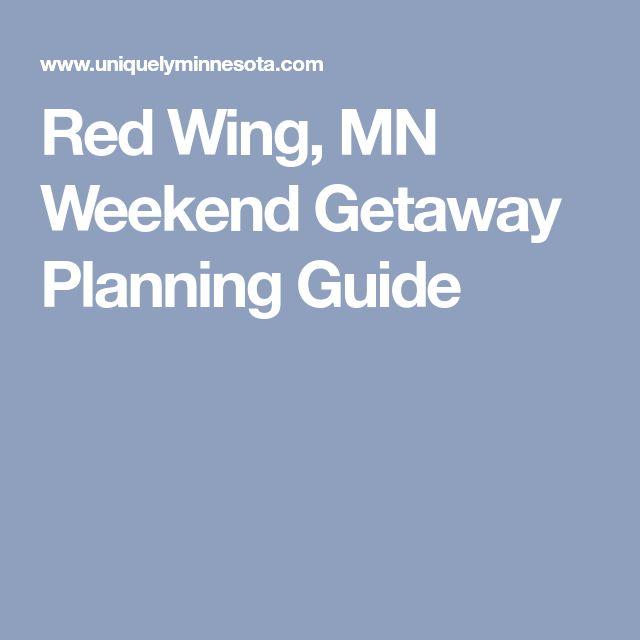 Red Wing, MN Weekend Getaway Planning Guide