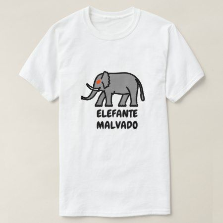 Evil elephant and Spanish text elefante malvado T-Shirt - click/tap to personalize and buy