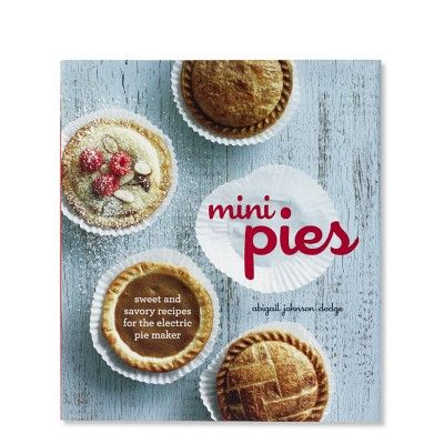 Mini Pies Cookbook #WilliamsSonoma maybe if I got this I would actually use my pie maker!