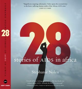 """28: Stories of AIDS in Africa"" by Stephanie Nolen 