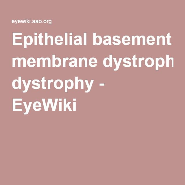 Basement Membran Part - 38: Epithelial Basement Membrane Dystrophy - EyeWiki