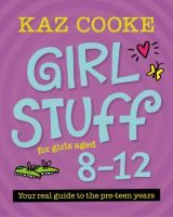 See Girl stuff for girls aged 8-12 : your real guide to the pre-teen years in the library catalogue.