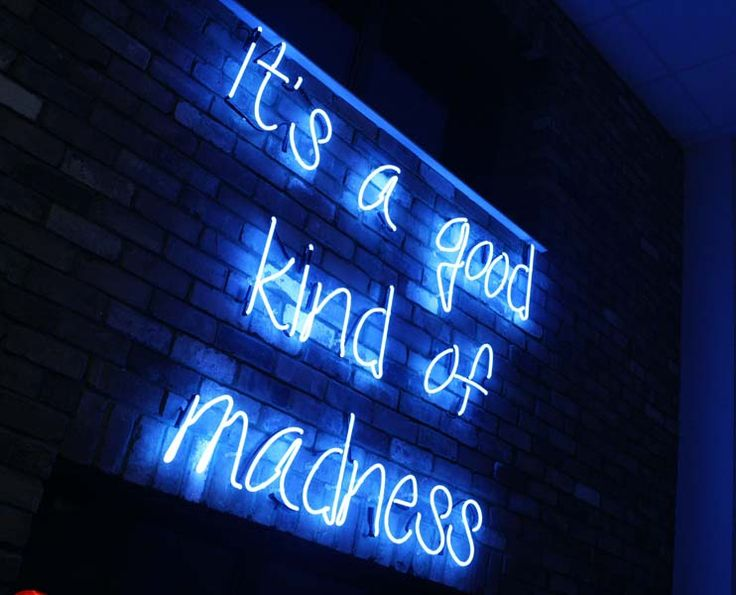 It's a good kind of madness #neon #words #blue