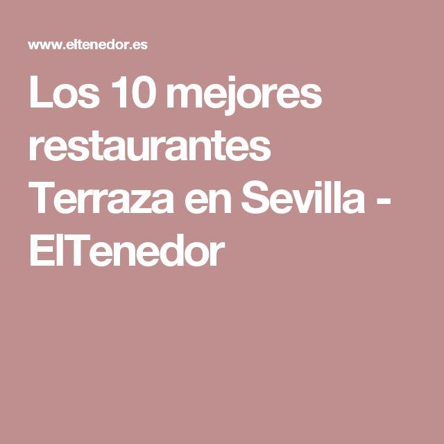 Los 10 mejores restaurantes Terraza en Sevilla - ElTenedor