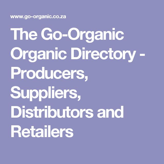 The Go-Organic Organic Directory - Producers, Suppliers, Distributors and Retailers
