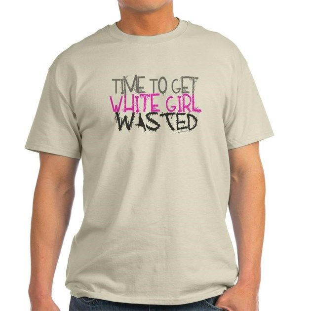 White Girl Wasted Light T Shirt Unique Baby Shower