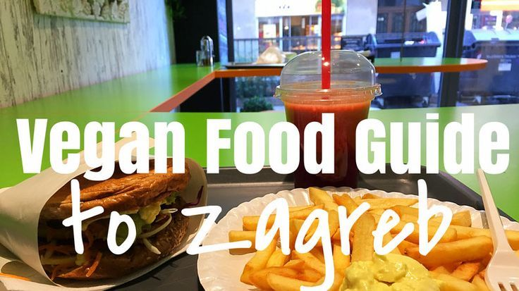Vegan Food Guide To Zagreb Food Guide Food Vegan Recipes