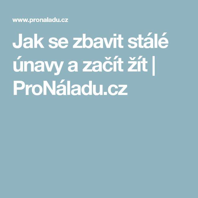 Jak se zbavit stálé únavy a začít žít   ProNáladu.cz