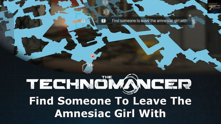 The Technomancer Find Someone To Leave The Amnesiac Girl With