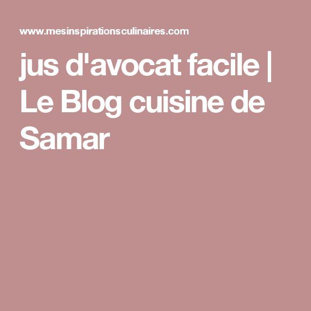 jus d'avocat facile | Le Blog cuisine de Samar