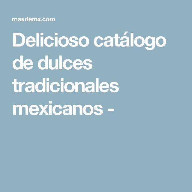 Delicioso catálogo de dulces tradicionales mexicanos -