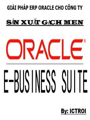 Giải pháp ERP Oracle Cho Công Ty Sản Xuất Gạch Men