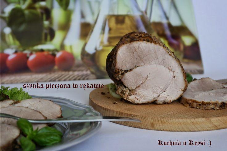 Kuchnia u Krysi : Szynka pieczona w rękawie, smaczna domowa wędlina