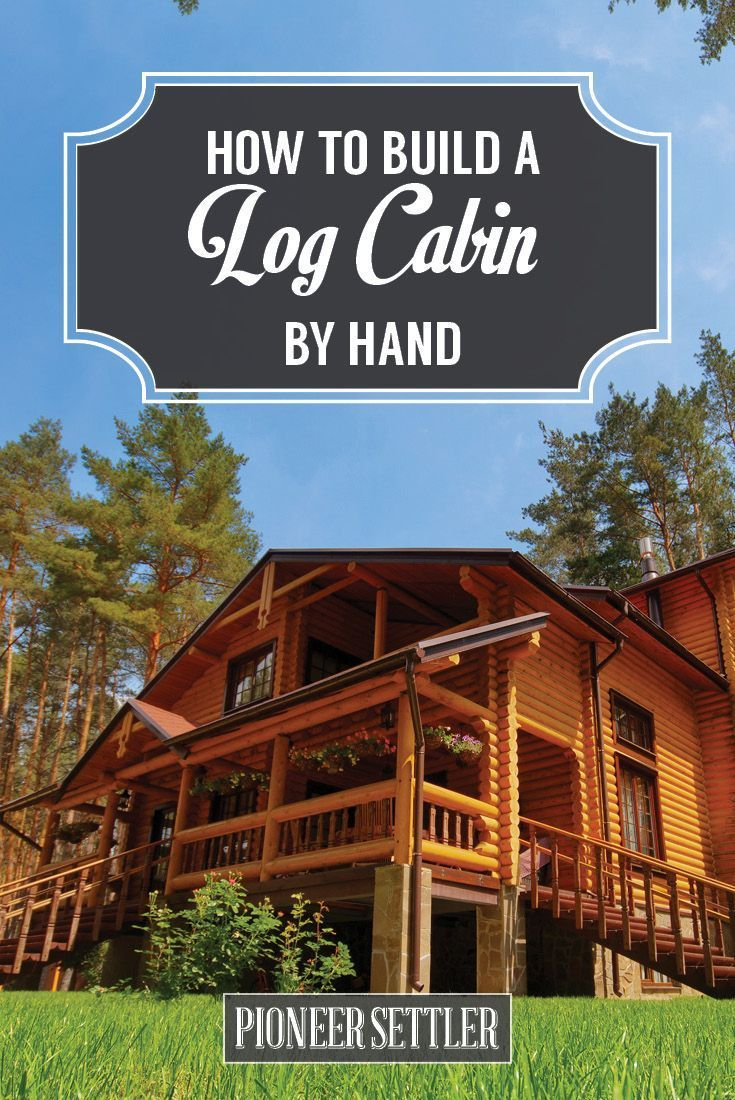 How to Build a Log Cabin By Hand | DIY Survival Shelter and Homesteading Skills by Pioneer Settler at http://pioneersettler.com/build-log-cabin-by-hand/