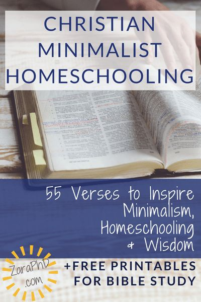 Christian Minimalist Homeschooling - A ton of scripture to inspire minimalism, teaching our children, and wisdom. Save! Use for personal or group Bible study.