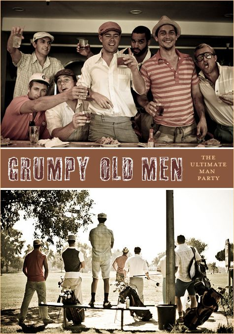 Grumpy+Old+Men+Birthday- good idea for peters 29th!