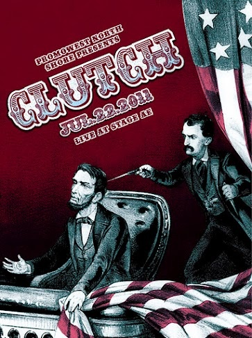 "Clutch at Stage AE poster version 2 ""I have the body of John Wilkes Booth"""