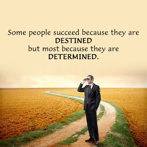 Some people succeed because they are destined but most because they are determined. http://www.networkmarketingpaysmebig.com/