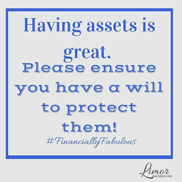 Having assets is great. Please ensure you have a will to protect them!   www.Limor.Money! Please Subscribe
