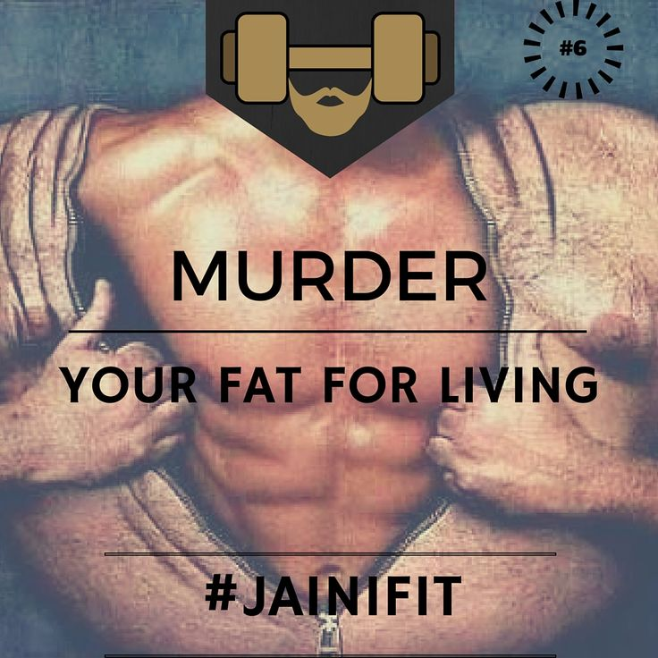 """""""MURDER your FAT for LIVING"""" #jainifit #6 #mcm #wcw #fitfam #fitspo #fitness #gymtime #gainz #workout #getstrong #getfit #justdoit #bodybuilding #gym #cardio #ripped #beachbody #shredded #abs #sixpacks #muscle #wod #aesthetic #healthy #cleaneating #organic #foodporn #protein"""