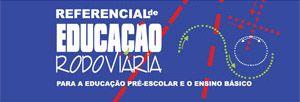 Referencial de Educação Rodoviária para a Educação Pré-Escolar e o Ensino Básico | Direção-Geral da Educação