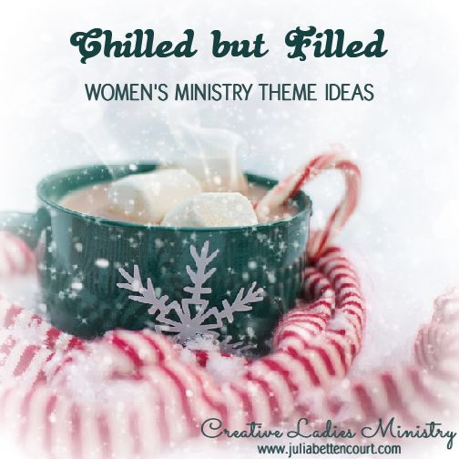 Chilled but Filled Winter Winter Theme for Womens Ministry.  #ladiesministry #winter