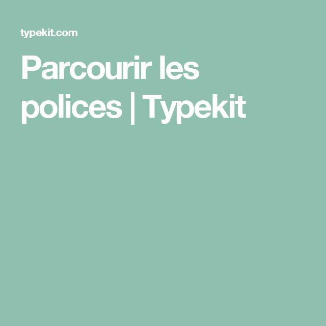 Parcourir les polices   Typekit