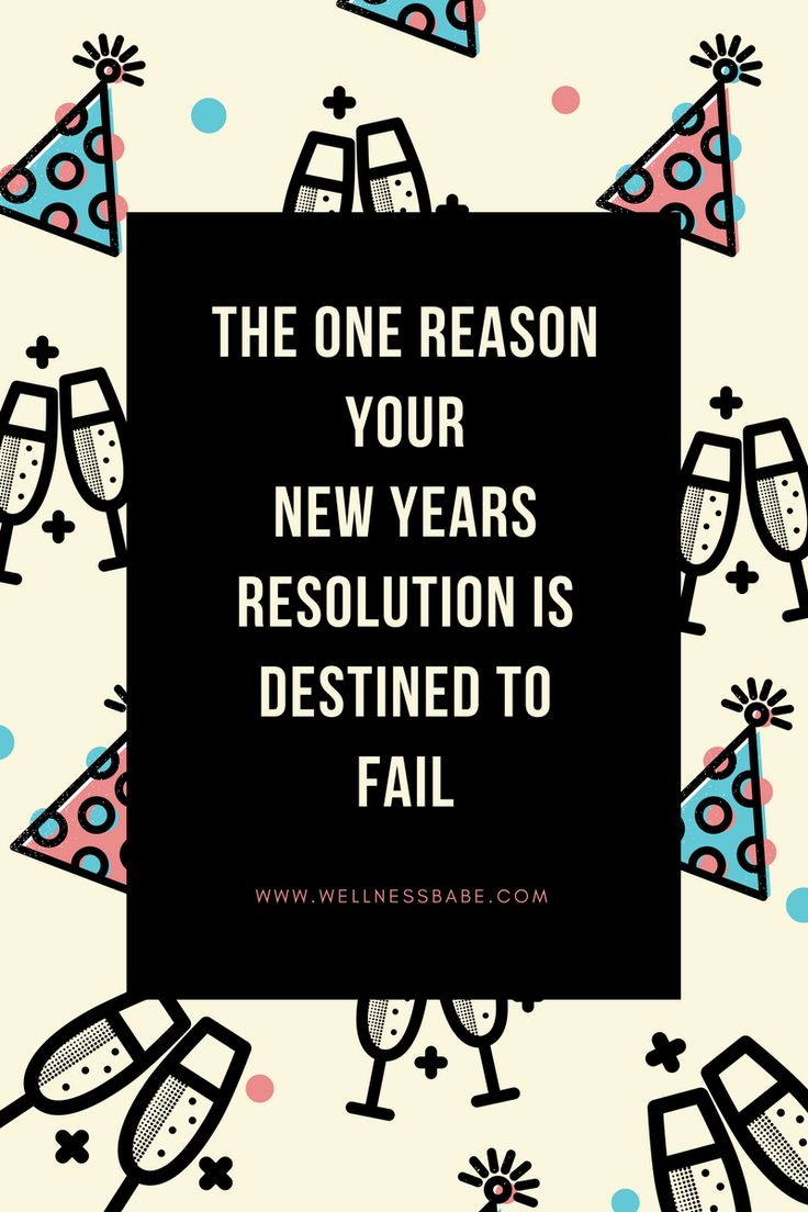 New Years Resolutions , Why resolutions fail, successful