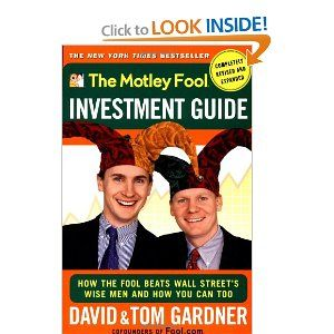 The Motley Fool Investment Guide : How The Fool Beats Wall Streets Wise Men And How You Can Too by David Gardner. $11.99. Publisher: Touchstone; Rev Exp edition (January 2, 2001). Author: David Gardner. Series - Motley Fool (Book 10)