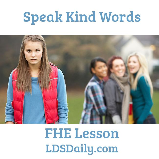 Speak Kind Words FHE Lesson | Teach your family about the importance of speaking kindly and how are words can impact others. Especially good for youth. | LDS Daily | Bullying FHE Lesson
