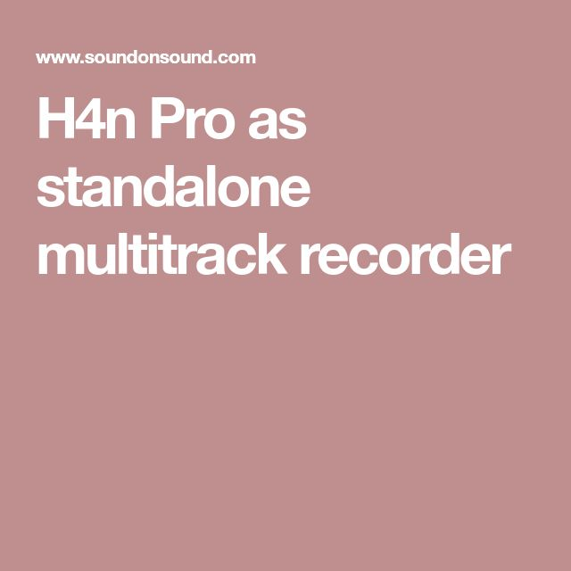 H4n Pro as standalone multitrack recorder
