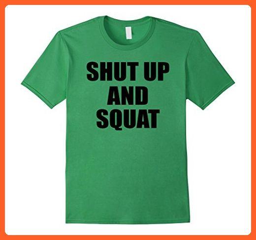 Mens Shut Up And Squat - Funny Gym Workout Quote T-Shirt Large Grass - Workout shirts (*Partner-Link)