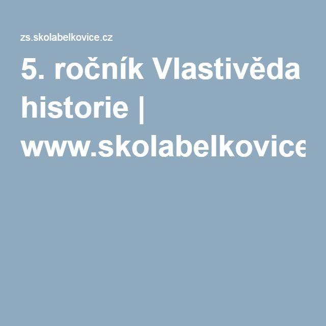 5. ročník Vlastivěda historie | www.skolabelkovice.cz