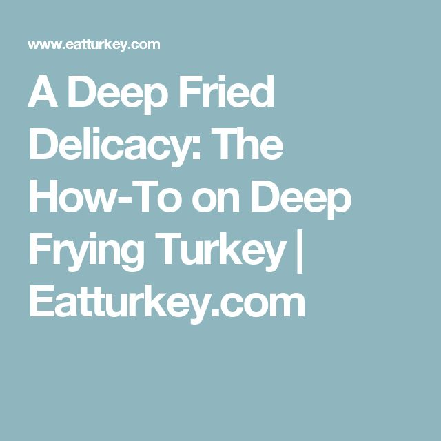 A Deep Fried Delicacy: The How-To on Deep Frying Turkey | Eatturkey.com