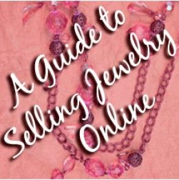 A Beginner's Guide to Selling Jewelry Online: On you own, WePay, Etsy, Or eBay?