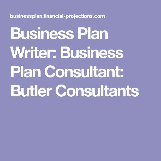 Business Plan Writer: Business Plan Consultant: Butler Consultants
