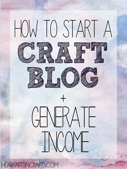 How To Start A Craft Blog And Generate Income