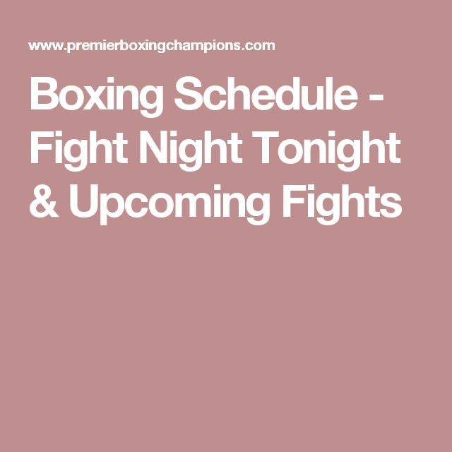 Boxing Schedule - Fight Night Tonight & Upcoming Fights