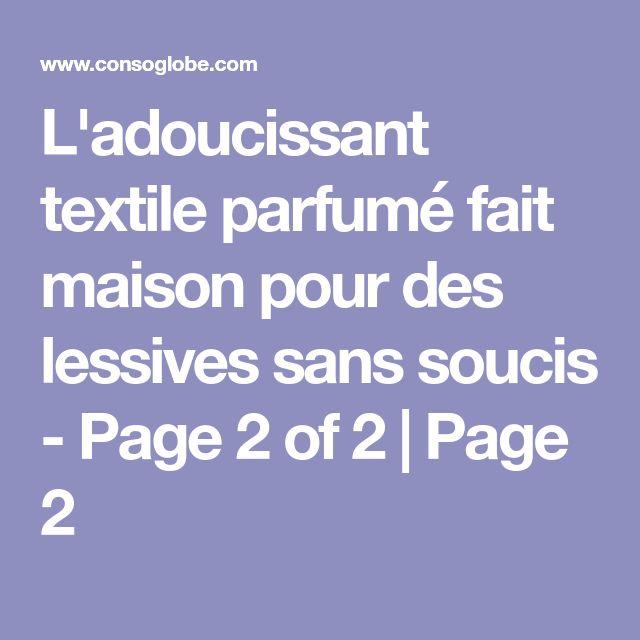 L'adoucissant textile parfumé fait maison pour des lessives sans soucis - Page 2 of 2   Page 2