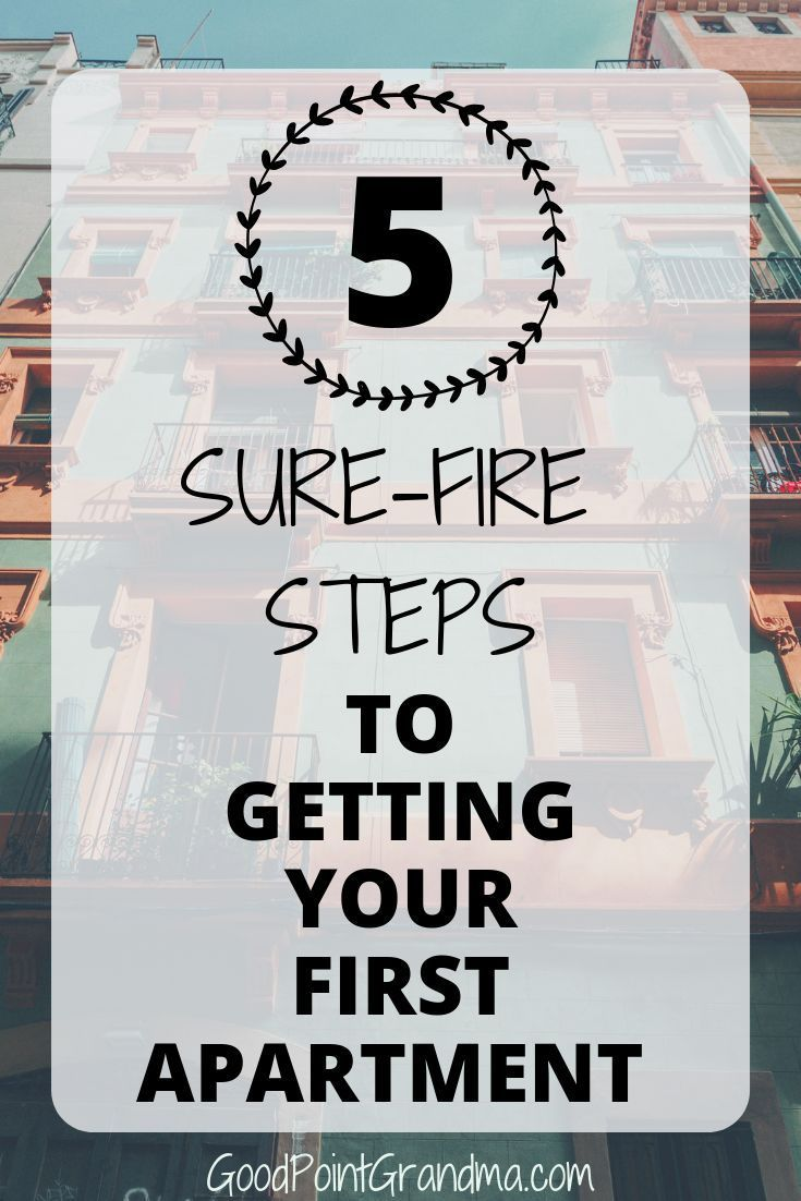 5 Sure Fire Steps To Getting Your First Apartment First