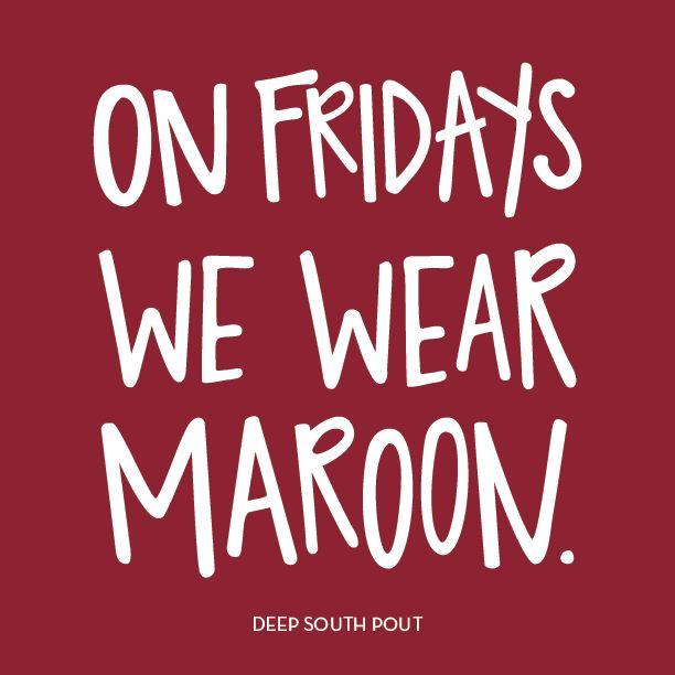 On Fridays We Wear Maroon! #MaroonFriday #HailState #DSP