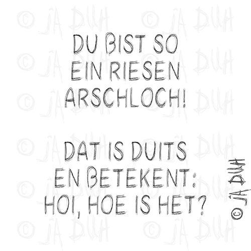 leuke duitse spreuken Duits. Ja Duh! #humor #spreuk #Nederlands #lachen #lol #quote  leuke duitse spreuken
