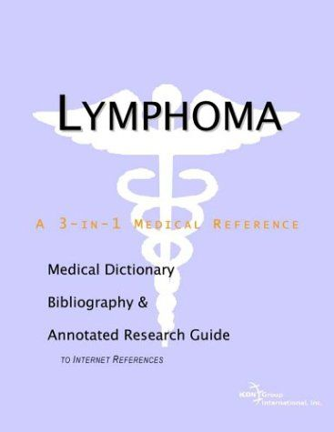 Lymphoma - A Medical Dictionary Bibliography and Annotated Research Guide to Internet References free ebook