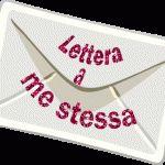 LETTERA A ME STESSA… (stupenda da leggere)