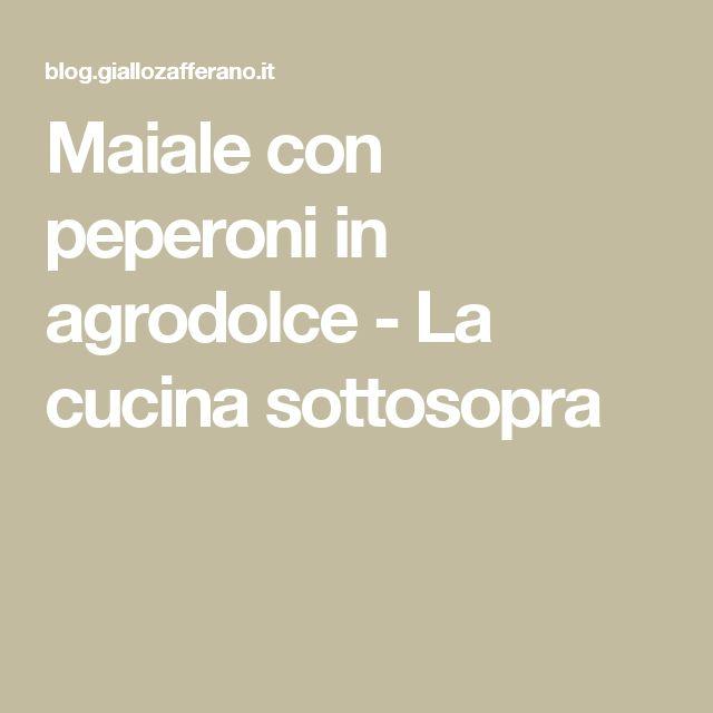 Maiale con peperoni in agrodolce - La cucina sottosopra