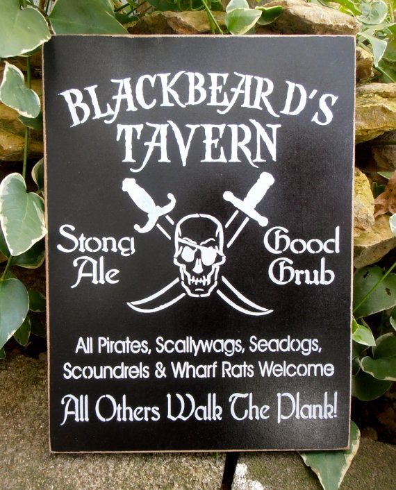 Blackbeard Tavern Pirate Sign Strong Ale All other Walk the Plank Scallywags Seadogs Scoundrels and Wharf Rats Welcome on Etsy, $24.00