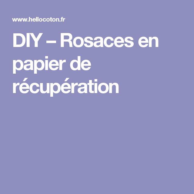 DIY – Rosaces en papier de récupération
